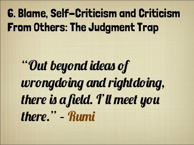 "6. Blame, Self-Criticism and Criticism From Others: The Judgment Trap ""O%+ b#0!$"" (""#.) !f wr!$&""!($& .$"" r(&'+""!($&, +'#r..."