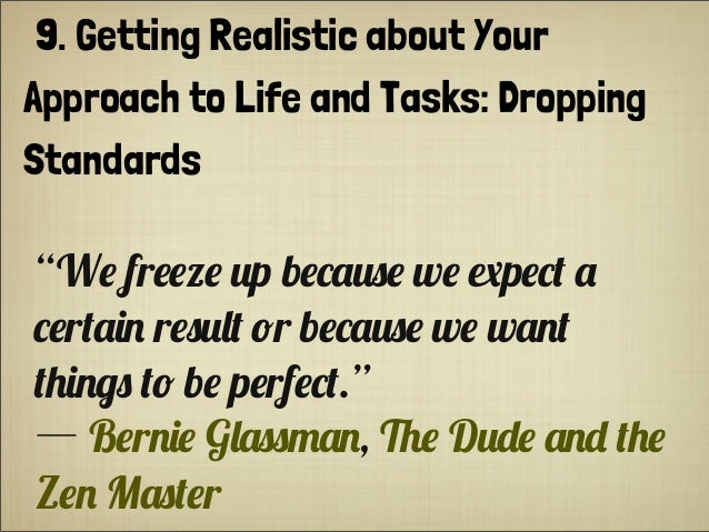 "9. Getting Realistic about Your Approach to Life and Tasks: Dropping Standards ""W# fr#;# %p b#*.%)# w# 8p#*+ . *#r+.($ r#)..."