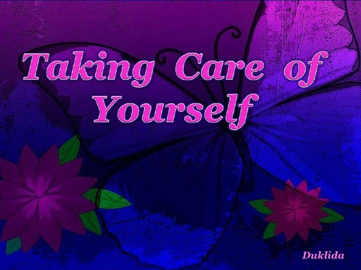 Taking  Care  of  Yourself<br />Duklida<br />