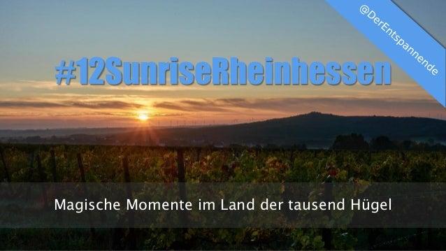 Magische Momente im Land der tausend Hügel #12SunriseRheinhessen