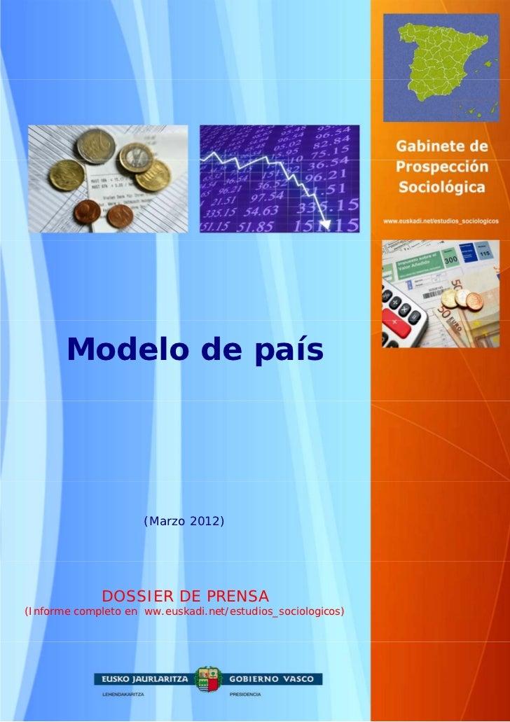 Modelo de país                     (Marzo 2012)              DOSSIER DE PRENSA(Informe completo en ww.euskadi.net/estudios...