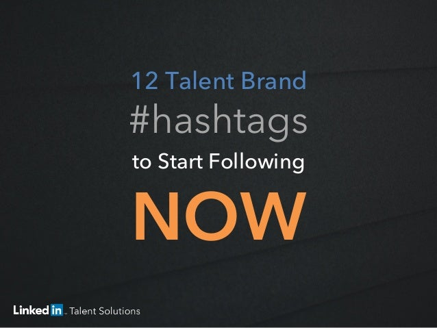 12 Talent Brand #hashtags to Start Following NOW
