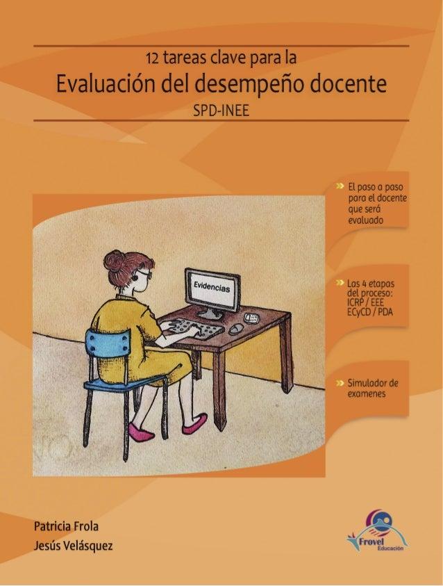 12 tareas clave para la Evaluación del desempeño docente SPD-INEE Patricia Frola Jesús Velásquez