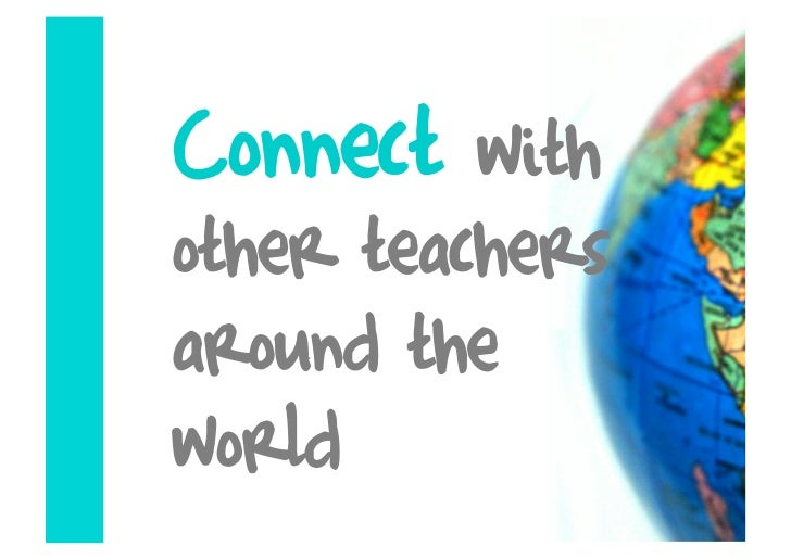 Connect   with other teachers around the world
