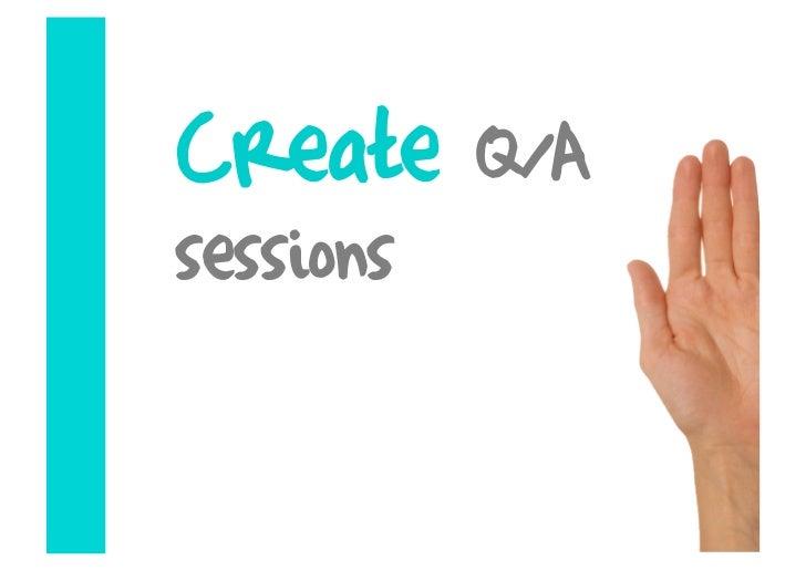 Create     Q/A sessions