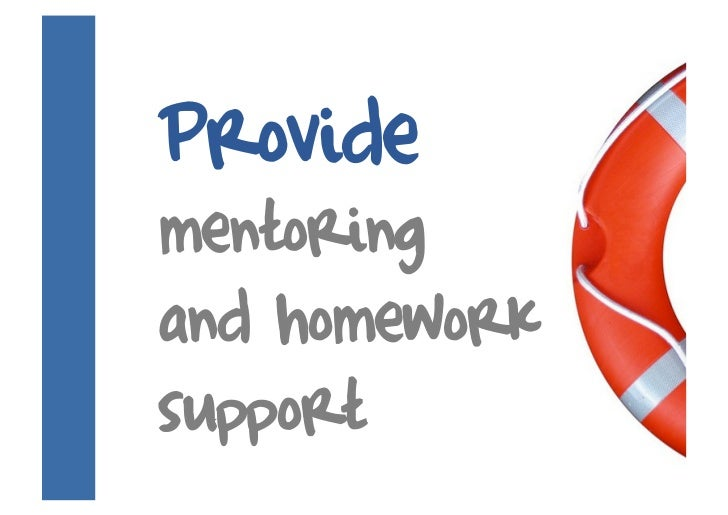 Provide mentoring and homework support