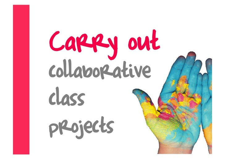 Carry out collaborative class projects