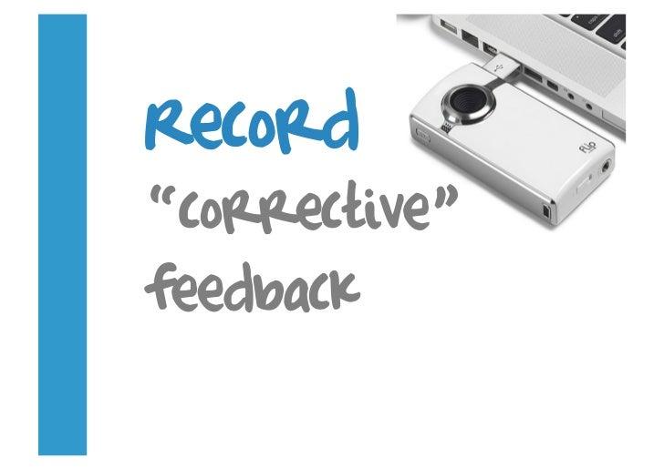 """Record """"corrective"""" feedback"""