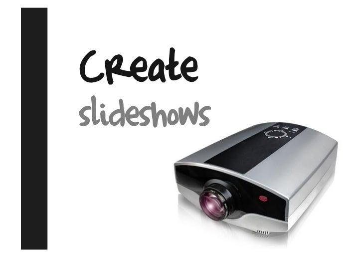 Create slideshows