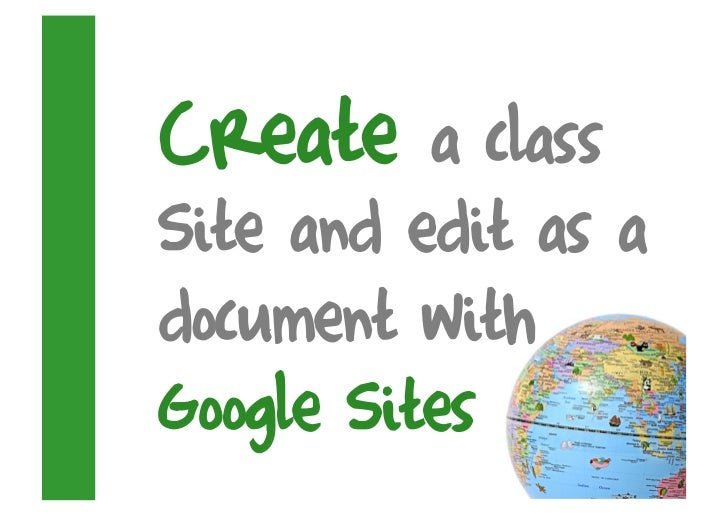 Create    a class Site and edit as a document with Google Sites