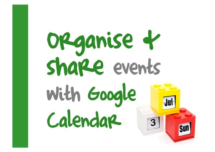 Organise & share events with Google Calendar