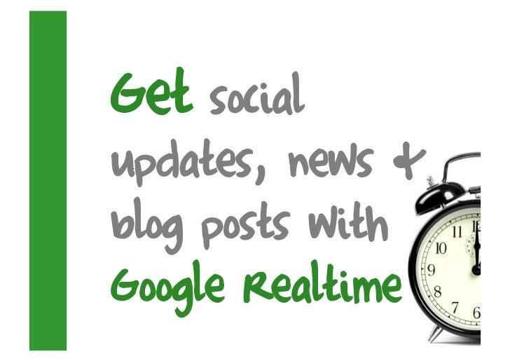 Get social updates, news & blog posts with Google Realtime