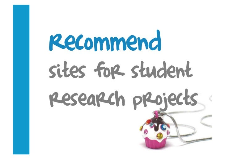 Recommend sites for student research projects