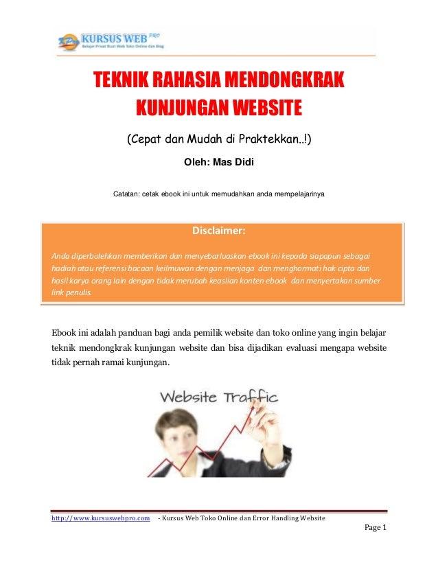 http://www.kursuswebpro.com - Kursus Web Toko Online dan Error Handling Website Page 1 TEKNIK RAHASIA MENDONGKRAK KUNJUNGA...