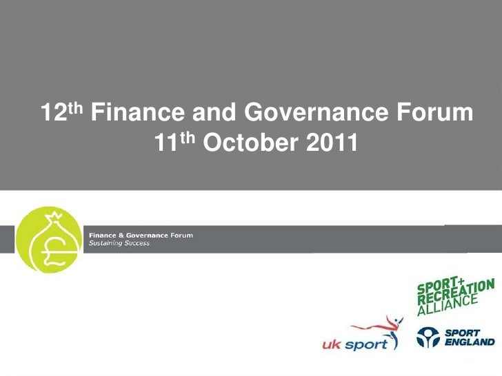 12th Finance and Governance Forum11th October 2011<br />