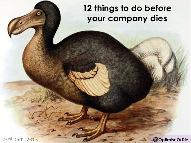 12 things to do before your company dies  23rd Oct 2013  @OptimiseOrDie