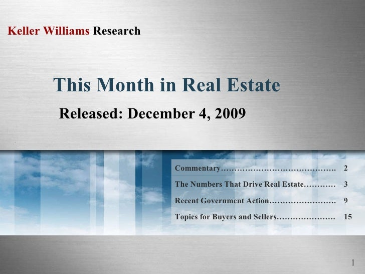 This Month in Real Estate Released: December 4, 2009 Commentary……………………………………. 2 The Numbers That Drive Real Estate………… 3 ...