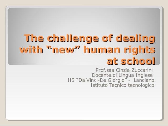 """The challenge of dealingThe challenge of dealing with """"new"""" human rightswith """"new"""" human rights at schoolat school Prof.ss..."""