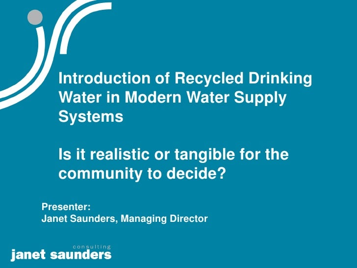 Introduction of Recycled Drinking    Water in Modern Water Supply    Systems     Is it realistic or tangible for the    co...