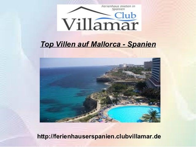 Top Villen auf Mallorca - Spanien http://ferienhauserspanien.clubvillamar.de