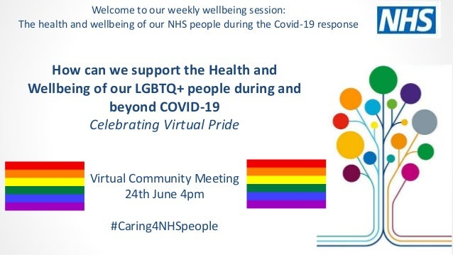 How can we support the Health and Wellbeing of our LGBTQ+ people during and beyond COVID-19 Celebrating Virtual Pride Virt...