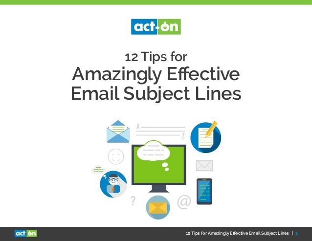 12 Tips for Amazingly Effective Email Subject Lines | 1 12 Tips for Amazingly Effective Email Subject Lines