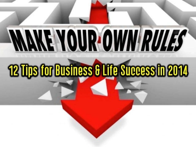 12 Tips for Business & Life Success in 2014