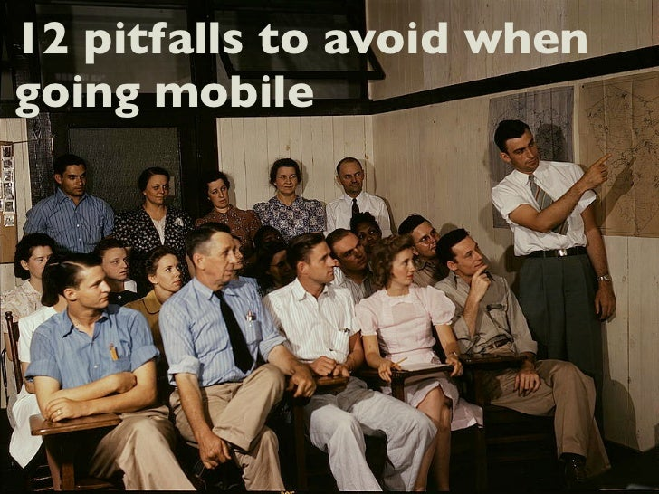 12 pitfalls to avoid whengoing mobile