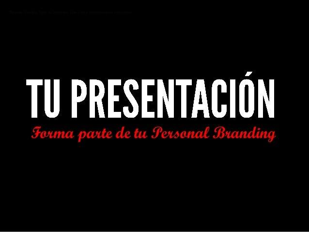 Marca personal: 12 tips para presentaciones irresistibles  Slide 2