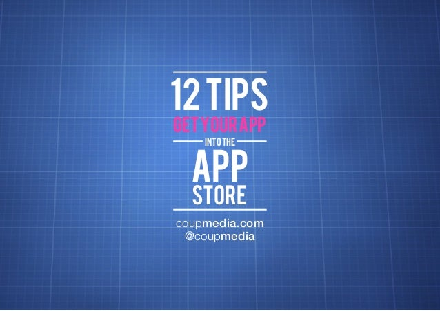12 tips Definition: the process  get your app into the Definiti Definiti  app store  Definition: the process  coupmedia.com @c...