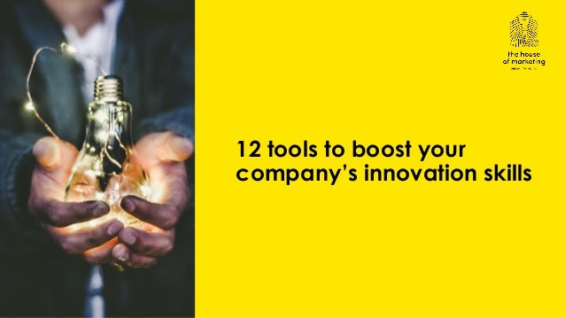 12 tools to boost your company's innovation skills