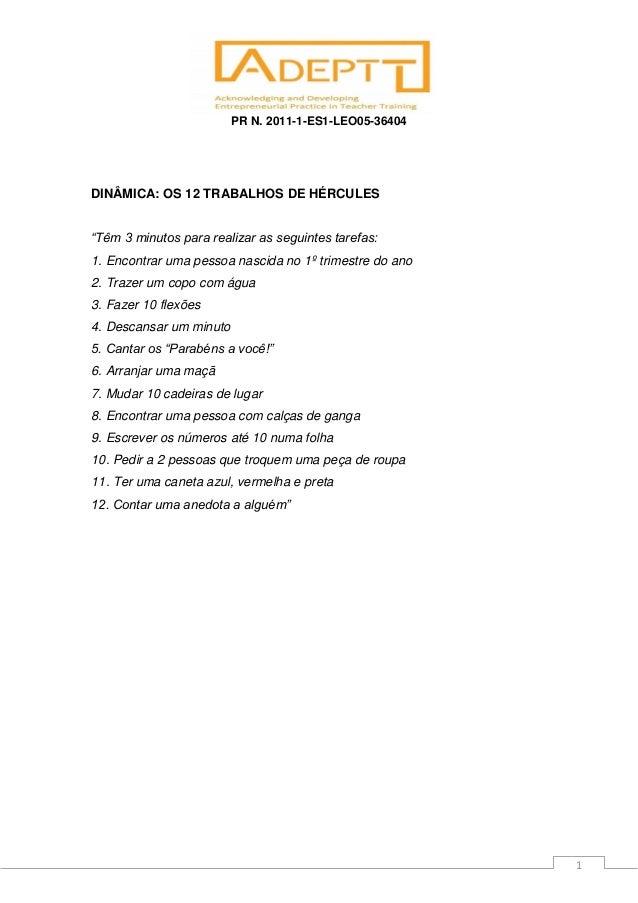 """PR N. 2011-1-ES1-LEO05-364041DINÂMICA: OS 12 TRABALHOS DE HÉRCULES""""Têm 3 minutos para realizar as seguintes tarefas:1. Enc..."""