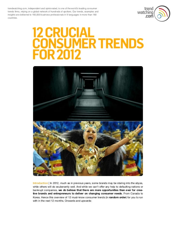 trendwatching.com, independent and opinionated, is one of the world!s leading consumertrends firms, relying on a global ne...