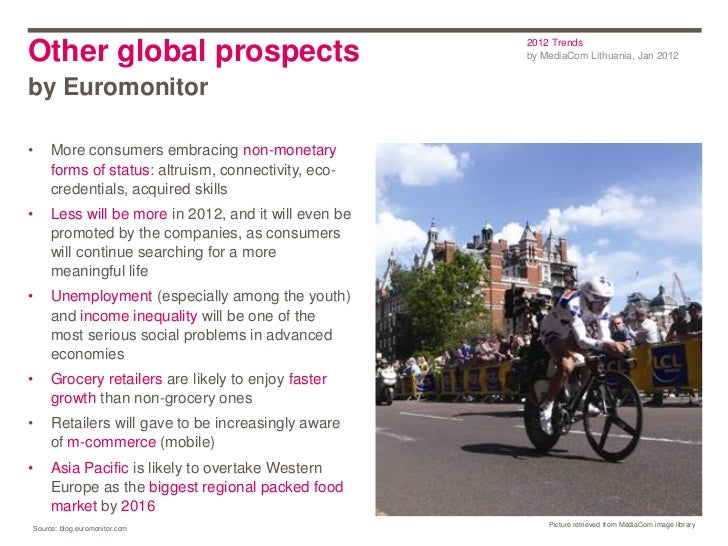2012 TrendsOther global prospects                                by MediaCom Lithuania, Jan 2012by Euromonitor•    More co...