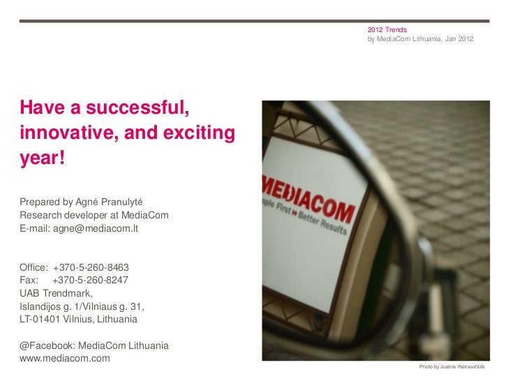 2012 Trends                                  by MediaCom Lithuania, Jan 2012Have a successful,innovative, and excitingyear...