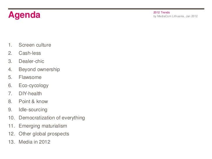 2012 TrendsAgenda                              by MediaCom Lithuania, Jan 20121.   Screen culture2.   Cash-less3.   Dealer...