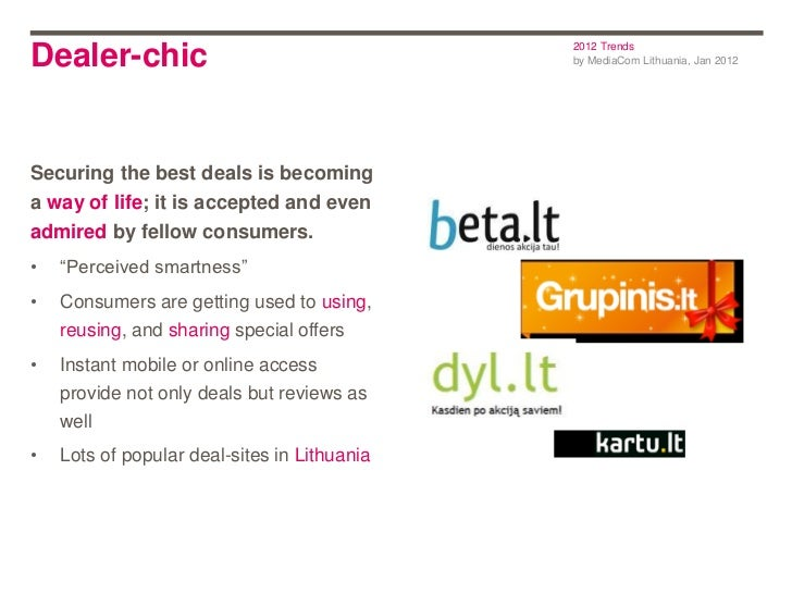 2012 TrendsDealer-chic                                   by MediaCom Lithuania, Jan 2012Securing the best deals is becomin...