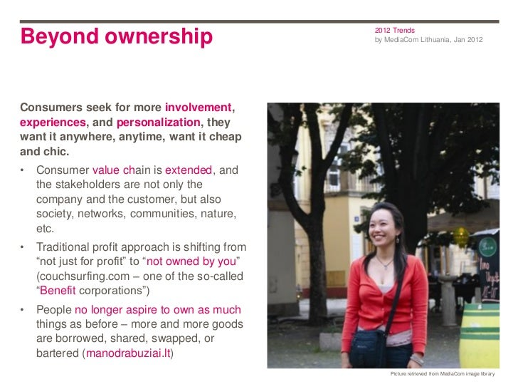 2012 TrendsBeyond ownership                                   by MediaCom Lithuania, Jan 2012Consumers seek for more invol...