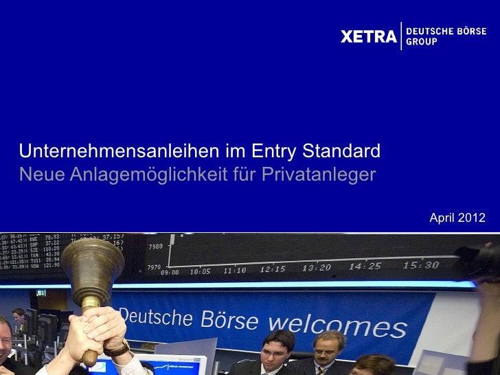 Unternehmensanleihen im Entry StandardNeue Anlagemöglichkeit für Privatanleger                                           A...