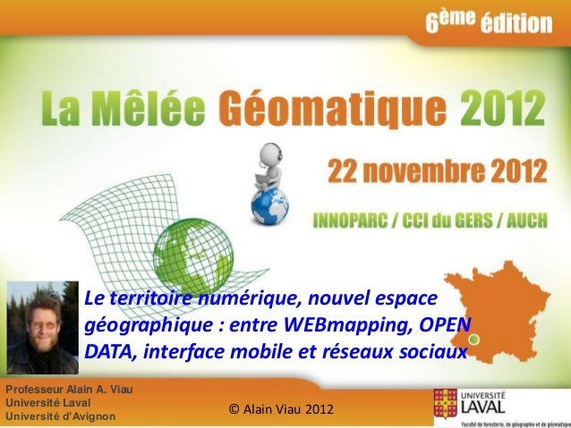 2              Le territoire numérique, nouvel espace              géographique : entre WEBmapping, OPEN              DATA...