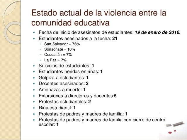 Estado actual de la violencia entre la comunidad educativa  Fecha de inicio de asesinatos de estudiantes: 19 de enero de ...
