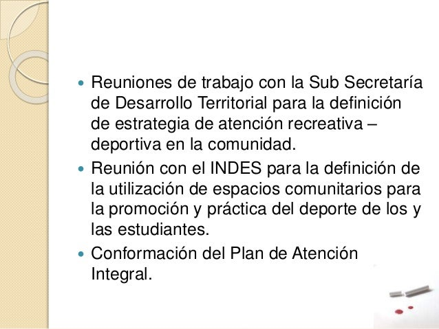  Reuniones de trabajo con la Sub Secretaría de Desarrollo Territorial para la definición de estrategia de atención recrea...
