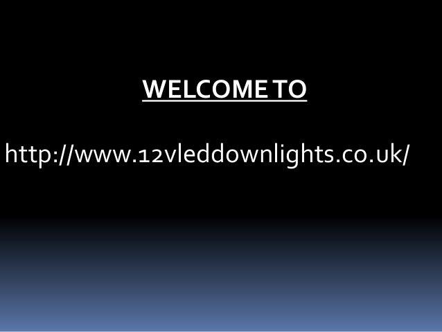 WELCOMETO http://www.12vleddownlights.co.uk/