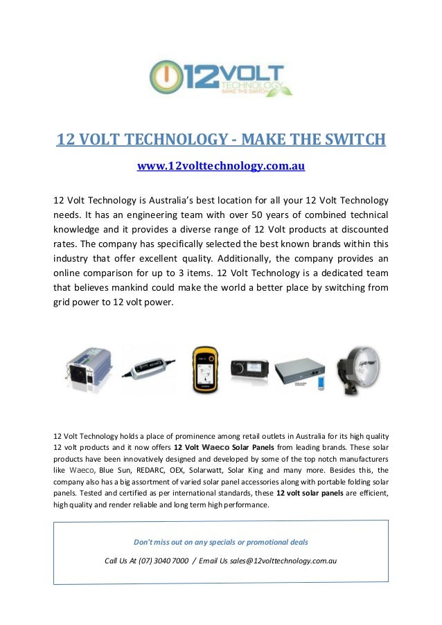 12 VOLT TECHNOLOGY - MAKE THE SWITCH www.12volttechnology.com.au 12 Volt Technology is Australia's best location for all y...