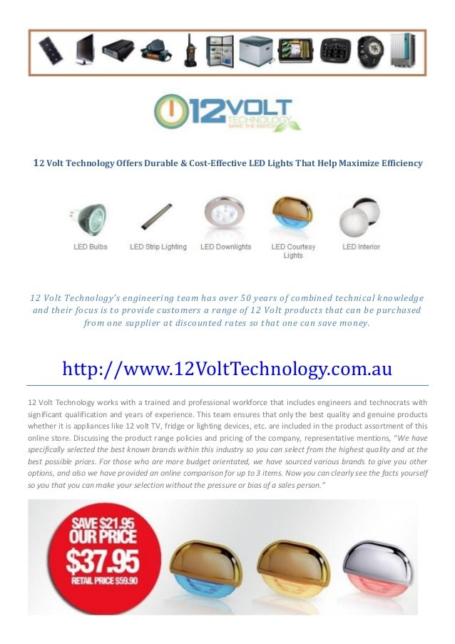 12 Volt Technology Offers Durable & Cost-Effective LED Lights That Help Maximize Efficiency 12 Volt Technology's engineeri...