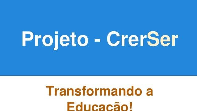 Projeto - CrerSer Transformando a