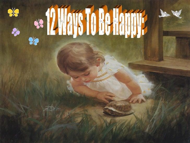 12 Ways To Be Happy:
