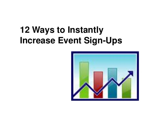 12 Ways to Instantly Increase Event Sign-Ups
