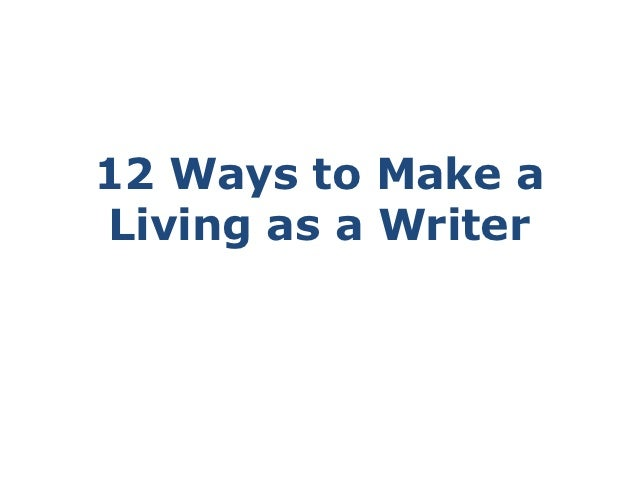 12 Ways to Make aLiving as a Writer