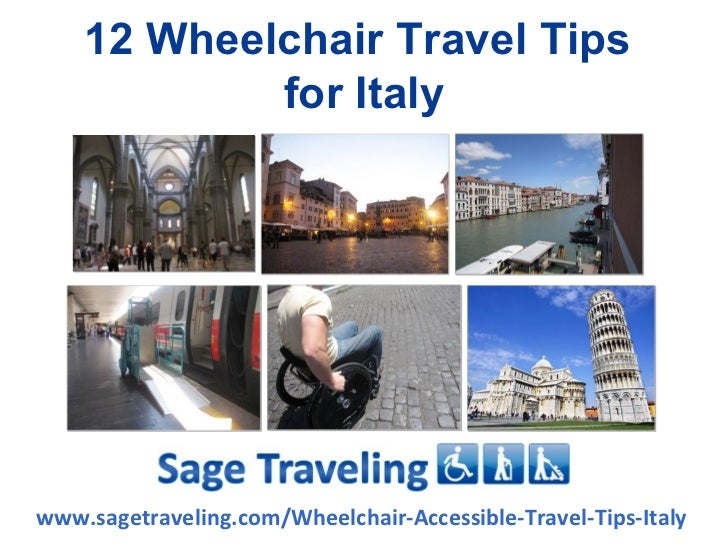 12 Wheelchair Travel Tips            for Italywww.sagetraveling.com/Wheelchair-Accessible-Travel-Tips-Italy